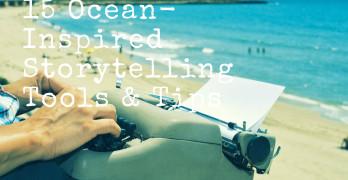 15 Ocean-Inspired Storytelling Tools & Tips